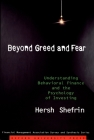 Beyond Greed and Fear: Understanding Behavioral Finance and the Psychology of Investing (Financial Management Association Survey and Synthesis) Cover Image