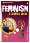 Introducing Feminism: A Graphic Guide (Introducing (Icon Books)) Cover Image