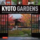 Kyoto Gardens: Masterworks of the Japanese Gardener's Art Cover Image