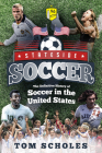 Stateside Soccer: The Definitive History of Soccer in the United States Cover Image