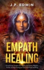 Empath Healing: Emotional Insight for Highly Sensitive People, Guide to Psychological and Spiritual Healing Cover Image