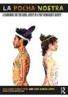 La Pocha Nostra: A Handbook for the Rebel Artist in a Post-Democratic Society Cover Image