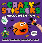 Halloween Fun: Bring Everyday Objects to Life (Crazy Stickers) Cover Image