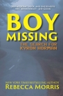Boy Missing: The Search for Kyron Horman Cover Image