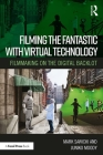 Filming the Fantastic with Virtual Technology: Filmmaking on the Digital Backlot Cover Image