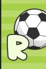 R: Soccer Monogram Letter R Initial Notebook - 6