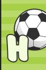 H: Soccer Monogram Letter H Initial Notebook - 6