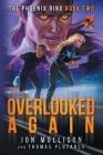 Overlooked Again: A Superhero Spy Adventure Novel Cover Image