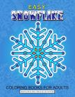 Easy Snowflake Coloring Book for Adult: Winter Snowflake Design for Relaxation and Stress Relief Cover Image