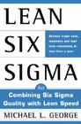 Lean Six SIGMA: Combining Six SIGMA Quality with Lean Production Speed Cover Image