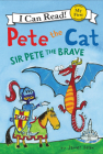 Pete the Cat: Sir Pete the Brave (My First I Can Read) Cover Image
