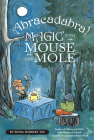 Abracadabra! Magic with Mouse and Mole (reader) (A Mouse and Mole Story) Cover Image