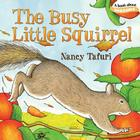 The Busy Little Squirrel (Classic Board Books) Cover Image