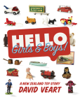 Hello Girls & Boys!: A New Zealand Toy Story Cover Image
