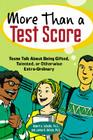 More Than a Test Score: Teens Talk About Being Gifted, Talented, or Otherwise Extra-Ordinary Cover Image