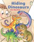 Hiding Dinosaurs (I Like to Read) Cover Image