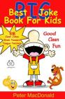 Best BIG Joke Book For Kids: Hundreds Of Good Clean Jokes, Brain Teasers and Tongue Twisters For Kids (Best Joke Book for Kids #6) Cover Image