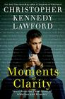 Moments of Clarity: Voices from the Front Lines of Addiction and Recovery Cover Image