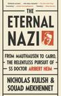 The Eternal Nazi: From Mauthausen to Cairo, the Relentless Pursuit of SS Doctor Aribert Heim Cover Image