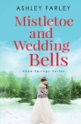 Mistletoe and Wedding Bells (Hope Springs #3) Cover Image