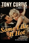 The Making of Some Like It Hot: My Memories of Marilyn Monroe and the Classic American Movie Cover Image