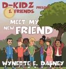D-Kidz & Friends Present Meet My New Friend Cover Image
