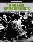 The Harlem Renaissance: An African American Cultural Movement (American History) Cover Image