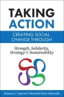 Taking Action: Creating Social Change through Strength, Solidarity, Strategy, and Sustainability Cover Image