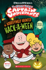 The Horrifyingly Haunted Hack-A-Ween (The Epic Tales of Captain Underpants TV: Young Graphic Novel) Cover Image