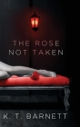 The Rose Not Taken Cover Image