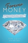 Forever Money: How to get into investment, replace your income, and get all of your time back, forever Cover Image
