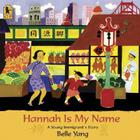 Hannah Is My Name: A Young Immigrant's Story Cover Image