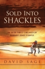 Sold Into Shackles: An Irish Family Enslaved by Barbary Coast Pirates Cover Image