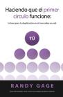 Haciendo que el Primer Círculo Funcione: La base para la duplicación en el mercadeo en red Cover Image
