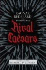 Rival Caesars: A Romance of Ambition, Love, and War Cover Image
