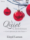 A Quiet Christmas: Carol Reflections for Solo Piano Cover Image