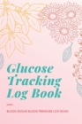 Glucose Tracking Log Book: V.20 Blood Sugar Blood Pressure Log Book 54 Weeks with Monthly Review Monitor Your Health (1 Year) - 6 x 9 Inches (Gif Cover Image