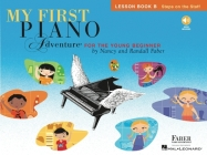My First Piano Adventure, Lesson Book B: Steps on the Staff: For the Young Beginner [With CD (Audio)] Cover Image
