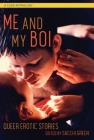 Me and My Boi: Queer Erotic Stories Cover Image