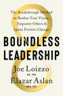 Boundless Leadership: The Breakthrough Method to Realize Your Vision, Empower Others, and Ignite  Positive Change Cover Image