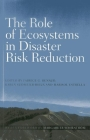 The Role of Ecosystems in Disaster Risk Reduction Cover Image