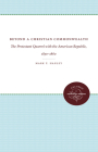 Beyond a Christian Commonwealth: The Protestant Quarrel with the American Republic, 1830-1860 Cover Image