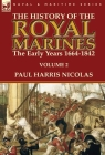 The History of the Royal Marines: the Early Years 1664-1842: Volume 2 Cover Image