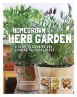 Homegrown Herb Garden: A Guide to Growing and Cooking Delicious Herbs Cover Image