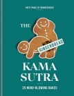 The Gingerbread Kama Sutra: 25 mind-blowing bakes Cover Image