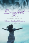 Barefoot: A Story of Surrendering to God (Sensible Shoes) Cover Image