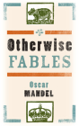 Otherwise Fables: Gobble-Up Stories/Chi-Po and the Sorcerer/The History of Sigismund, Prince of Poland Cover Image