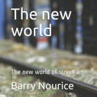 The new world: The new world of street art Cover Image