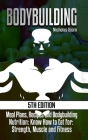 Bodybuilding: Meal Plans, Recipes and Bodybuilding Nutrition: Know How to Eat For: Strength, Muscle and Fitness Cover Image