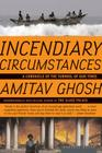 Incendiary Circumstances: A Chronicle of the Turmoil of our Times Cover Image